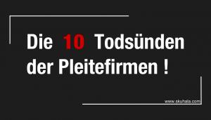 die 10 Todsünden der Pleitefirmen